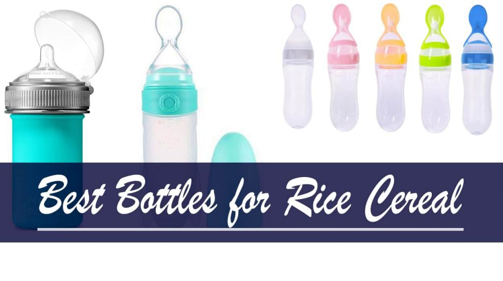 Best Bottles for Rice Cereal