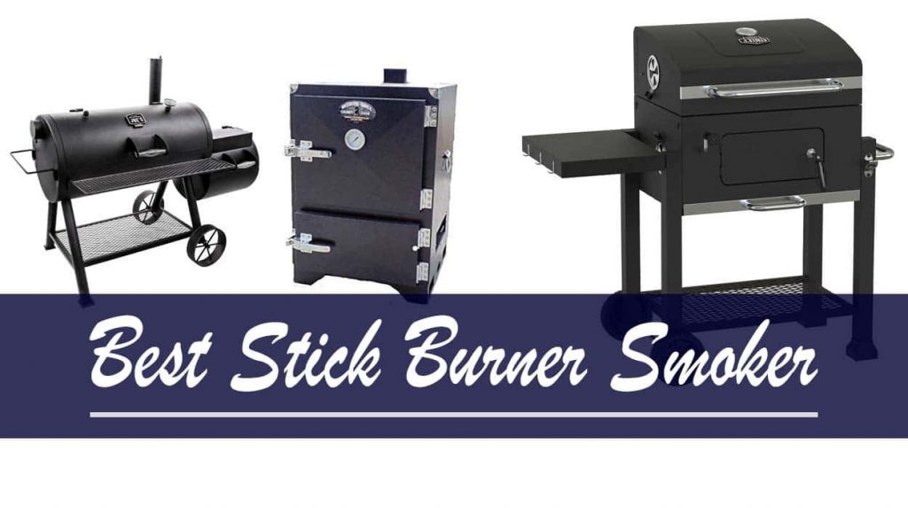Best Stick Burner Smoker