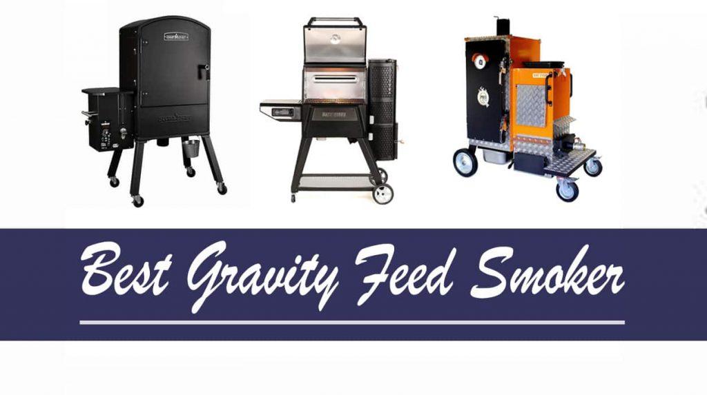 Best Gravity Feed Smoker