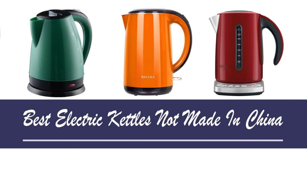 Electric Kettles Not Made In China