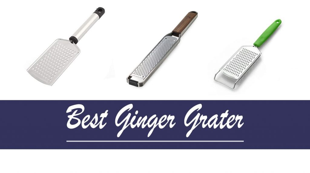 Best Ginger Grater