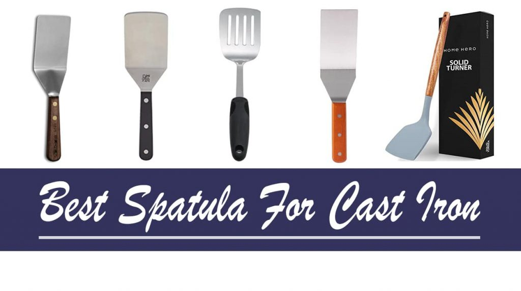 Best Spatula For Cast Iron