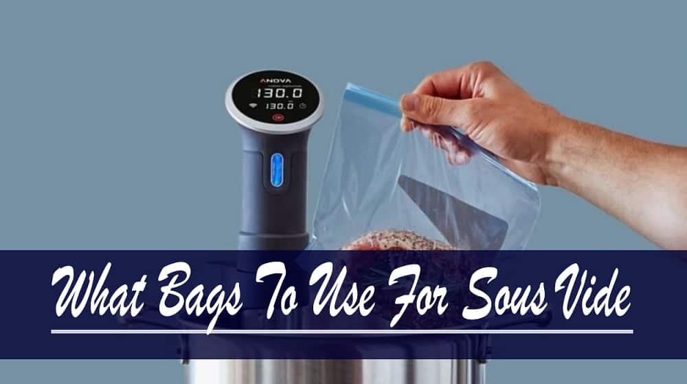 What Bags to use for Sous Vide